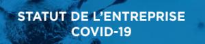 STATUT DE L'ENTREPRISE COVID-19